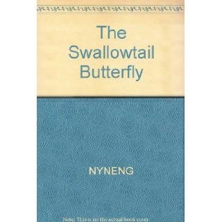 The Swallowtail Butterfly (Nature Close Ups (Blackbirch Software)) Steck Vaughn Company, Hidetomo Oda, Kathleen Pohl 9780817225674 Books