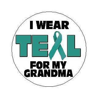 "I Wear Teal For My Grandma 1.25"" Pinback Button Badge / Pin   Cervical Cancer Awareness Ribbon: Everything Else"