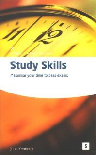 Study Skills Maximize Your Time to Pass Exams (In Focus   a Studymates Series) John Kennedy, Graham Lawler 9781842850640 Books