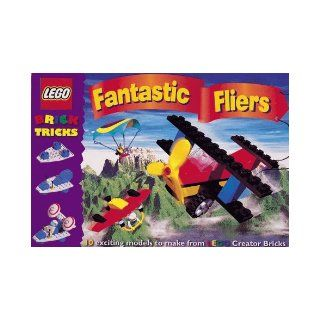Fantastic Fliers: 10 Exciting Models to Make from Lego Bricks (Lego Creator Brick Tricks): 9781903276105: Books