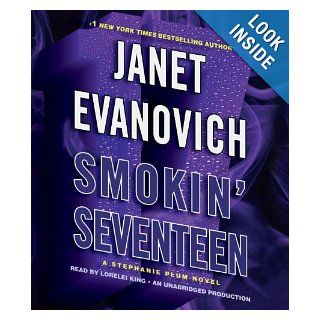 Smokin' Seventeen: A Stephanie Plum Novel (Stephanie Plum Novels): Janet Evanovich, Lorelei King: 9780307932235: Books