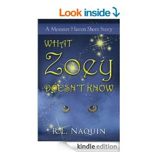 What Zoey Doesn't Know: A Monster Haven Short Story   Kindle edition by R.L. Naquin. Science Fiction & Fantasy Kindle eBooks @ .