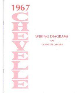 1967 Chevrolet Chevelle Electrical Wiring Diagrams Schematics Mechanic OEM Book: Automotive