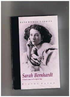 Sarah Bernhardt: A French Actress on the English Stage (Berg Women's Series) (9780854960194): Elaine Aston: Books