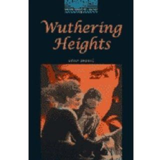 Wuthering Heights: 1800 Headwords (Oxford Bookworms ELT) (9780194227926): Emily Bronte, Clare West, Tricia Hedge: Books