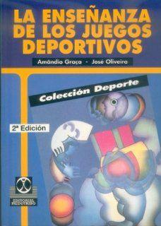 La Ensenanza de Los Juegos Deportivos (Spanish Edition) Amandio Graca, Jose Oliveira 9788480192996 Books