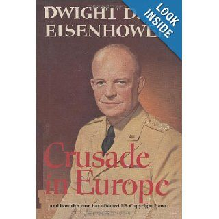 Crusade in Europe by Dwight D. Eisenhower and how this case has affected US Copy: Dwight D. Eisenhower, Antonin Scalia, Richard C. Tallman, Dorothy Wright Nelson, Sam Sloan: 9784871873130: Books