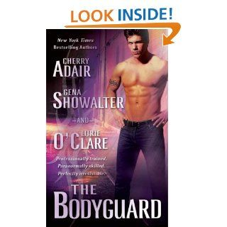 The Bodyguard   Kindle edition by Cherry Adair, Gena Showalter, Lorie O'Clare. Mystery & Suspense Romance Kindle eBooks @ .