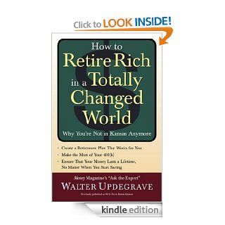 How to Retire Rich in a Totally Changed World: Why Youre Not in Kansas Anymore