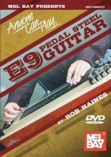Mel Bay presents Anyone Can Play E9 Pedal Steel Guitar: Rob Haines: Movies & TV