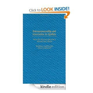 Entrepreneurship and Innovation in Qu�bec How the Province Became a World Class Player eBook Randall Capps, Paul Clermont Kindle Store