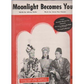 Moonlight Becomes You in Road to Morocco featuring Bing Crosby, Bob Hope, Dorothy Lamour ; Vintage Vocal, Piano, Chords Sheet Music: Jimmy Van Heusen Johnny Burke: Books