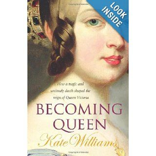Becoming Queen (9780091794798) Kate Williams Books