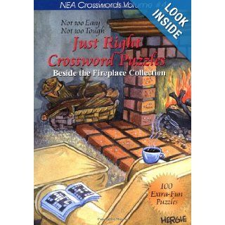 Just Right Crossword Puzzles Volume 4 Beside The Fireplace Collection (NEA Crosswords) Quill Driver Books 9781884956645 Books