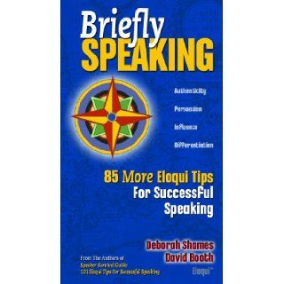 Briefly Speaking: David Booth, Deborah Shames, Newman Grace: 9780978759414: Books
