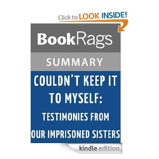 Couldn't Keep It to Myself Testimonies from Our Imprisoned Sisters by Wally Lamb l Summary & Study Guide eBook BookRags Kindle Store