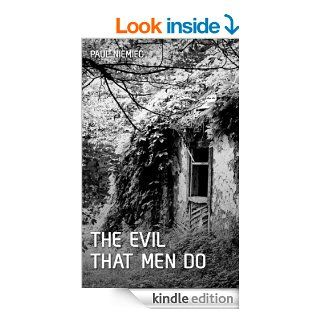 The Evil That Men Do eBook: Paul Niemiec: Kindle Store