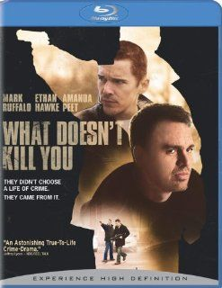 What Doesn't Kill You [Blu ray]: Ethan Hawke, Mark Ruffalo, Brian Goodman, Amanda Peet, Will Lyman, Donnie Wahlberg, Angela Featherstone, Edward Lynch, Michael Yebba, Brian Connolly, Nathaniel Smyth, Oscar Wahlberg, Bob Yari, Marc Frydman, Peter R. McI