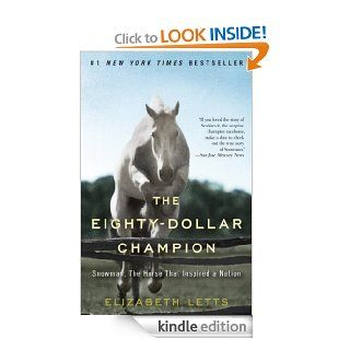 The Eighty Dollar Champion: Snowman, The Horse That Inspired a Nation eBook: Elizabeth Letts: Kindle Store
