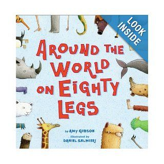 Around the World on Eighty Legs: Animal Poems: Amy Gibson, Daniel Salmieri: Books