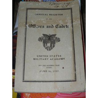 Official Register of the Officers and Cadets (United States Military Academy, For the Academic Year Ending June 30 1937) West Point Books