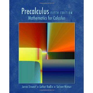 Precalculus Mathematics for Calculus, Fifth Edition James Stewart, Lothar Redlin, Saleem Watson 9780534492779 Books