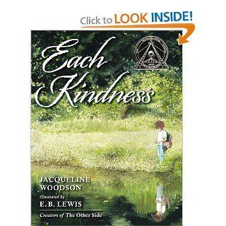 Each Kindness (Jane Addams Award Book (Awards)): Jacqueline Woodson, E. B. Lewis: 9780399246524: Books