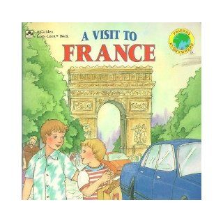 A Visit To France (Friends everywhere): Kirsten Hall: 9780307126306: Books