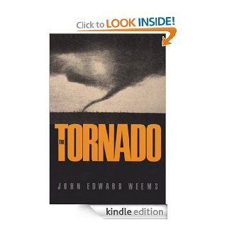 The Tornado (Centennial Series of the Association of Former Students, Texas A&M University) eBook: John Edward Weems: Kindle Store