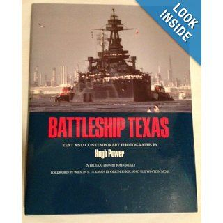 Battleship Texas (Centennial Series of the Association of Former Students Texas A & M University): Hugh Power, John Reilly, Wilson E. Dolman: 9780890965160: Books
