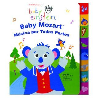 Baby Einstein Baby Mozart musica por todas partes Baby Mozart Music Is Everywhere, Spanish Language Edition (Baby Einstein Libros de carton) (Spanish Edition) Julie Aigner Clark, Nadeem Zaidi 9789707183094 Books