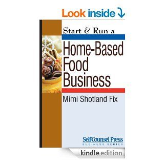 Start & Run a Home Based Food Business (Start & Run Business Series) eBook Mimi Shotland Fix Kindle Store