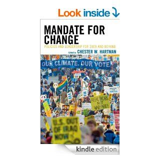 Mandate for change: policies and leadership for 2009 and beyond eBook: Chester Hartman, Catherine Albisa, Robert Alvarez, Sarah Anderson, Nan Aron, Dean Baker, Phyllis Bennis, Angela Glover Blackwell, Congressman Earl Blumenauer, Robert L. Borosage, Kate B