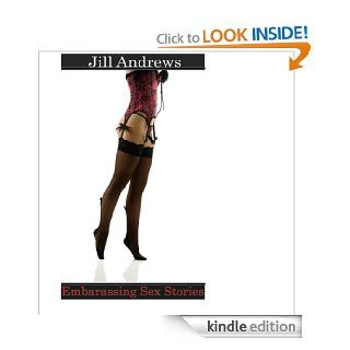 Embarrassing Sex Stories: Janine Gets It eBook: Jill Andrews: Kindle Store
