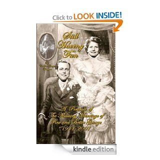 Still Having Fun A Portrait of the Military Marriage of Rex and Bettie George 1941 2007   Kindle edition by Candace George Thompson. Biographies & Memoirs Kindle eBooks @ .