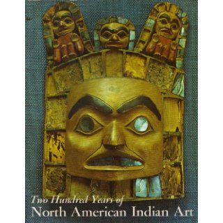 Two Hundred Years of North American Indian Art. Norman. Feder 9780030325519 Books