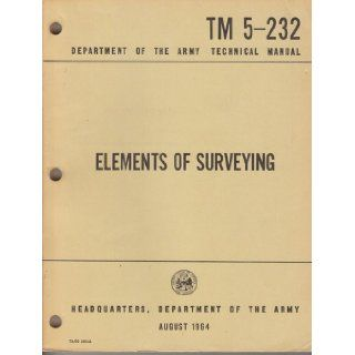 Elements of surveying Army technical manual TM 5 232 Department of the Army Books