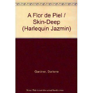 A Flor De Piel (Skin   Deep) (Spanish Edition): Darlene Gardner: 9780373681174: Books