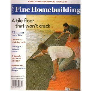 "Taunton's Fine Homebuilding Magazine September 2005 (Single Issue Magazine No. 173 ""A Tile Floor that won't Crack"") Kevin Ireton Books"