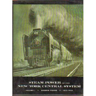 Steam Power of the New York Central System, Vol. 1: Modern Power, 1915 1955: Alvin F. Staufer: Books