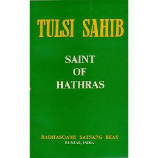 Saint of Hathras: Tulsi Sahib: Books