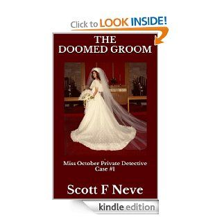 The Doomed Groom (Miss October Private Detective Book 1)   Kindle edition by Scott F Neve. Children Kindle eBooks @ .