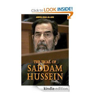 The Trial of Saddam Hussein eBook: Dr. Abdul Haq Al Ani: Kindle Store