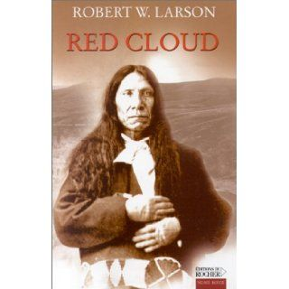Red Cloud: Robert W. Larson, Aline Weill: 9782268041469: Books