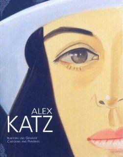 Alex Katz   Kartons und Gem�lde: Alex Katz, Antonia Hoerschelmann, Klaus Schr�der: Bücher
