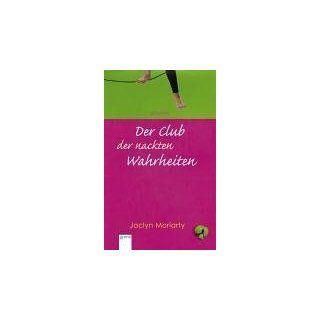 Der Club der nackten Wahrheiten Roman Jaclyn Moriarty, Johanna Ellsworth Bücher