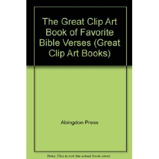 Great Clip Art Book of Favorite Bible Verses (Great Clip Art Books) Abingdon Press 9780687157075 Books