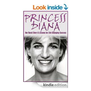 Princess Diana: Her Royal Story and Lessons for Life Changing Success: Princess Diana Revealed (Princess Diana, British Royalty, Royal Biography, Dead Wrong, Kate Middleton, Princess of Wales Book 1) eBook: Larry Berg: Kindle Store