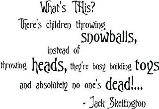 "The Nightmare before Christmas wall quote What""s This? There""s children throwing snowballs, instead of throwing heads, they""re busy building toys and absolutely no one""s dead! Sally and Jack Skellington cute Wall art Wall sayings quote"