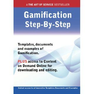 The Gamification Step By Step Guide   How to Kit Includes Instant Access to All Innovative Templates, Documents and Examples to Apply Immediately: Ivanka Menken: 9781486459186: Books